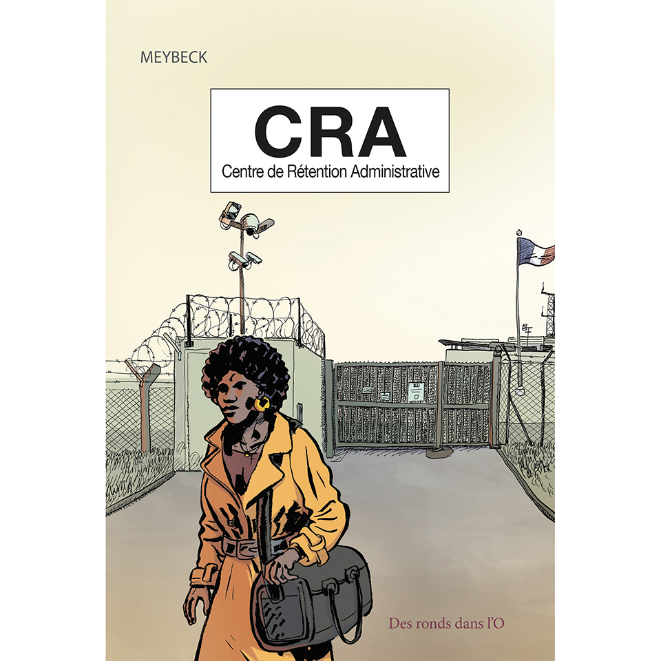 CRA - Centre de Rétention Administrative, Meybeck Des Rods dans l'O